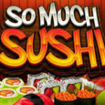 So much Sushi and free spins!